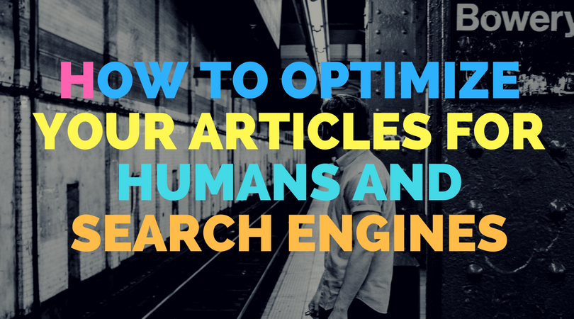 How to optimize your articles for humans and search engines