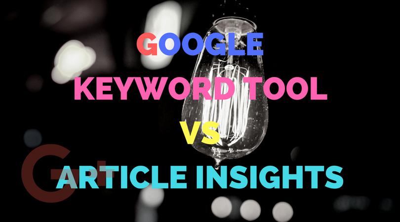 Google Keyword Tool Vs Article Insights