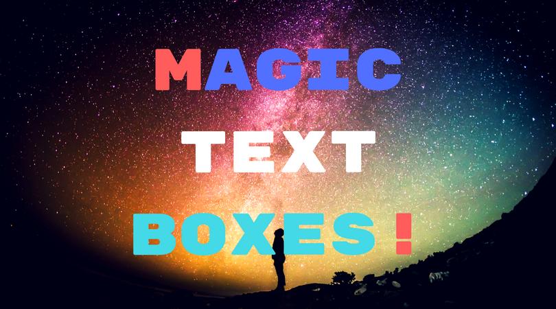 Magic Textboxes!