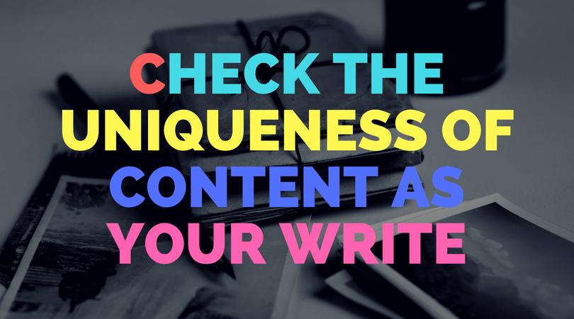 Check the uniqueness of content as your write