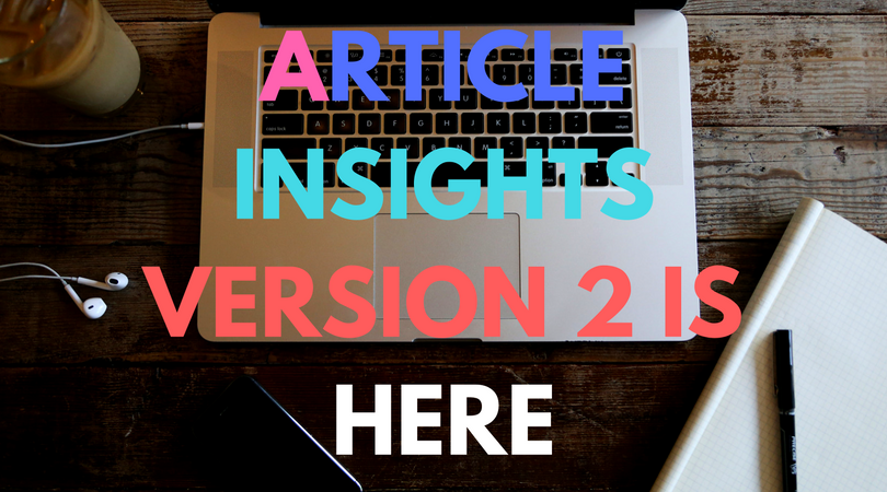 Article Insights Version 2 is here