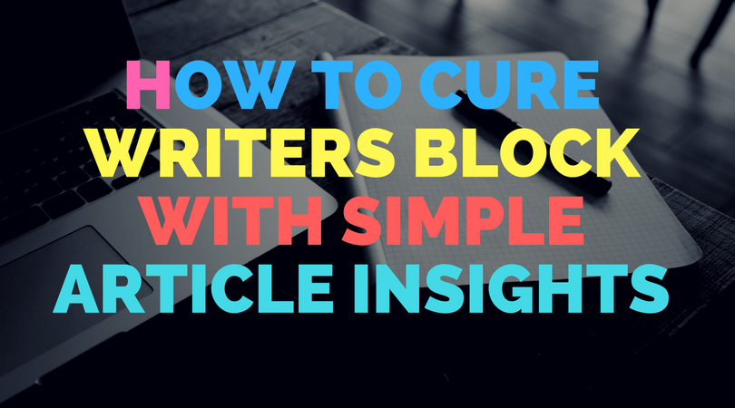 How to cure writers block with simple Article Insights