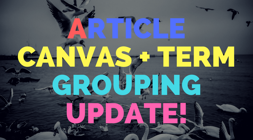 Article canvas + Term grouping update!