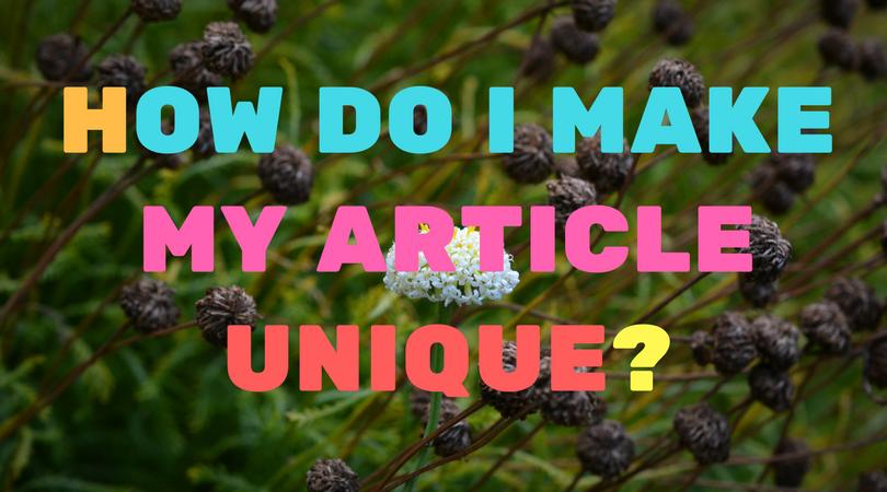 How do I make my article unique?