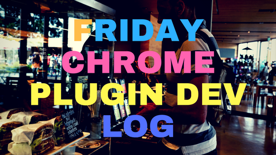 Friday chrome plugin dev log