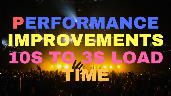 Performance improvements. 10s to 3s load time.