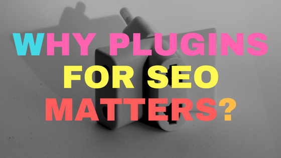 Why plugins for SEO matters?