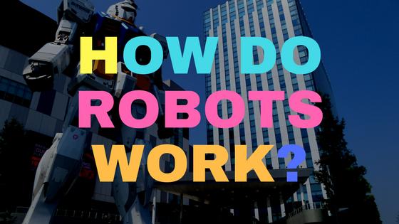 How do robots work?