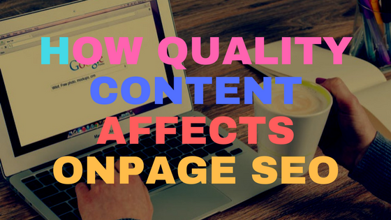 How quality content affects OnPage SEO