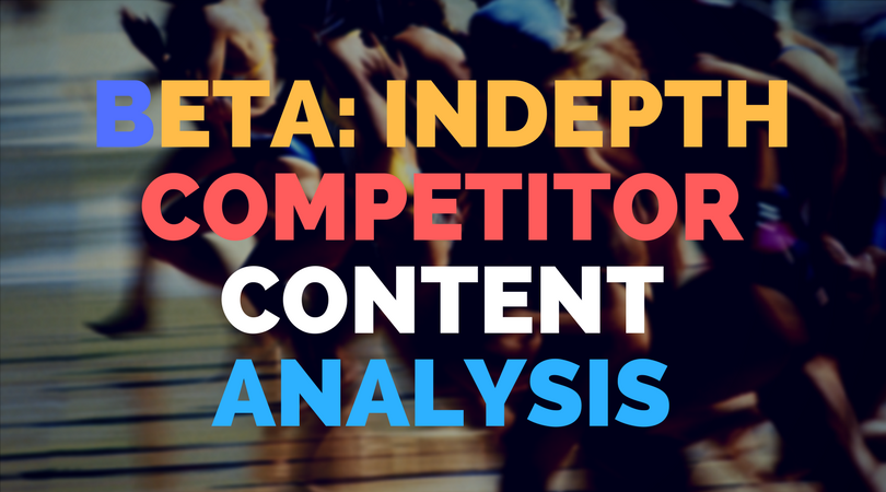 BETA: Indepth competitor content analysis