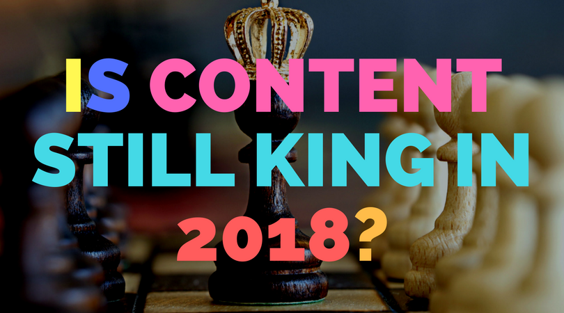 Is content still king in 2018
