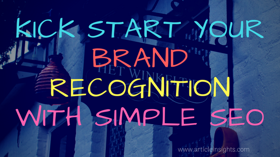 Kick start your brand recognition with simple SEO