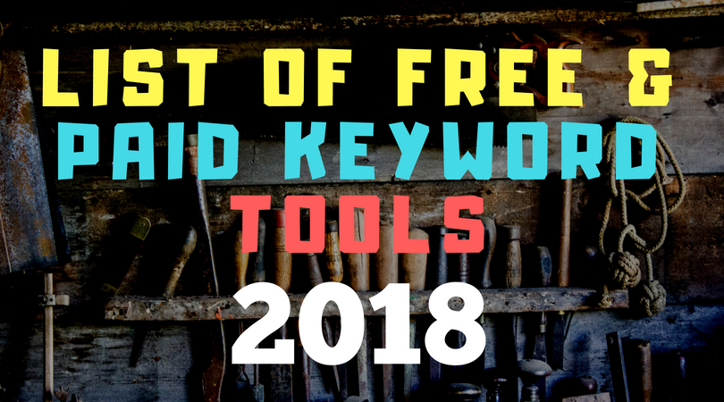 [2018] List of free & paid keyword tools
