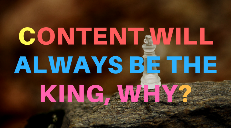 Content will always be the King. Why?