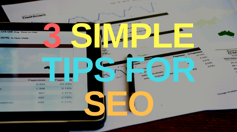3 Simple Tips For SEO