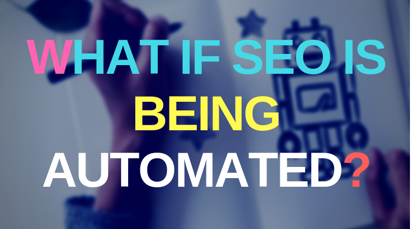 What if SEO is being automated?
