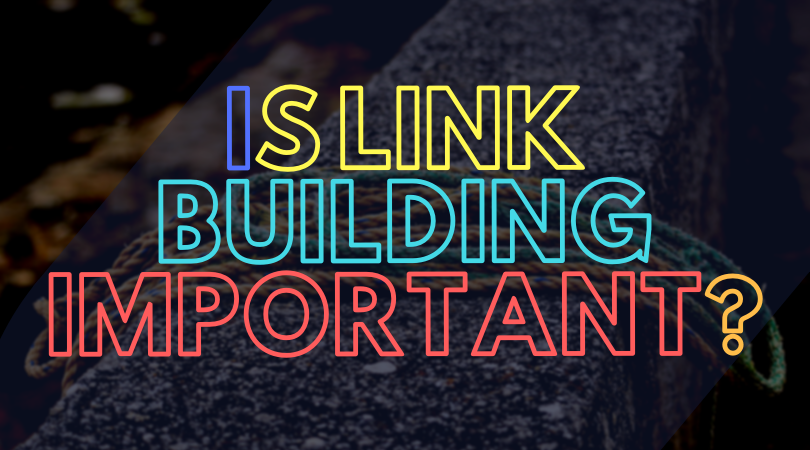 Is link building important?