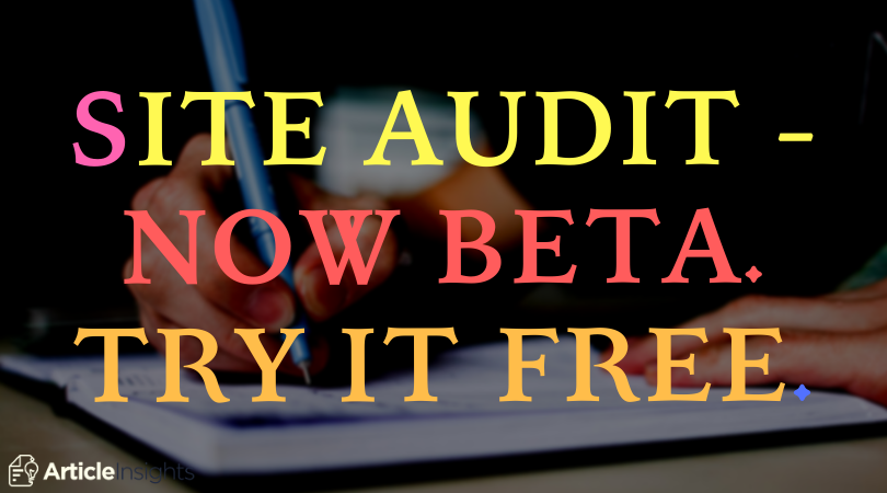 Site Audit – Now BETA. Try it Free.
