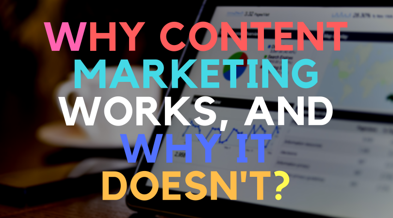 Why content marketing works, and why it doesn't?