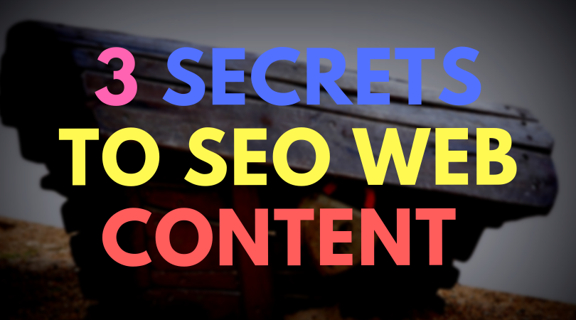 3 Secrets to SEO optimized web content