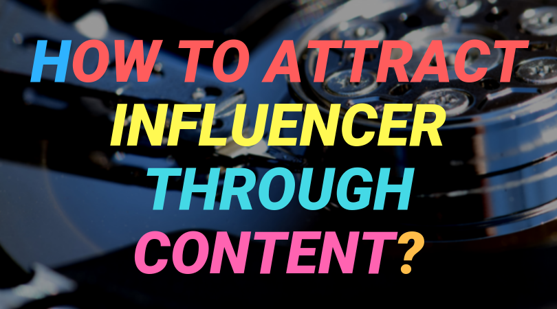 How to attract influencers through content?