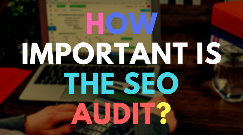 How important is an SEO audit?