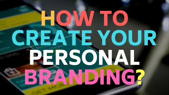 How to create your personal branding?