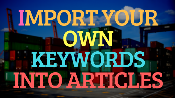 Import your own keywords into Articles