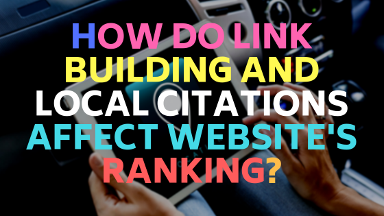 How do link building and local citations affect website's ranking?