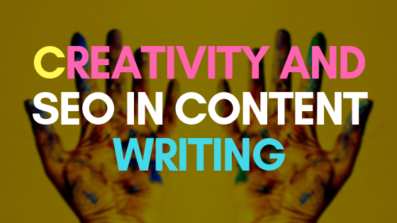 Creativity and SEO in content writing