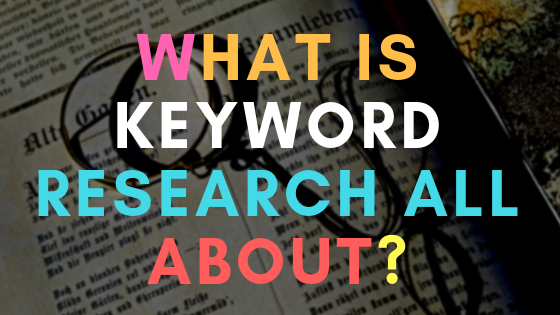 What is keyword research all about?